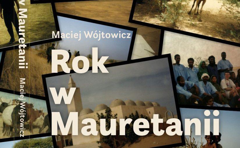 """""""Rok wMauretanii"""" Macieja Wójtowicza est arrivé!"""